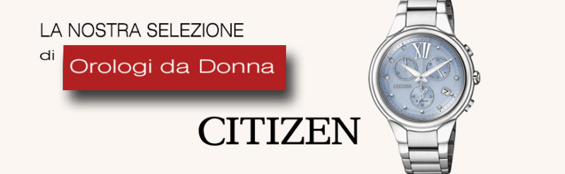 orologi citizen da donna collezione